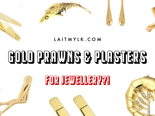 GOLDEN PLASTERS AND PRAWNS FOR JEWELLERY?