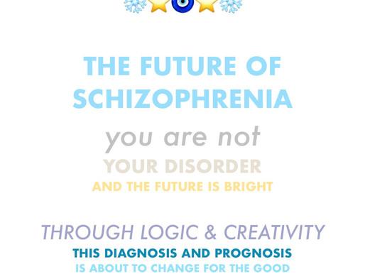 The Future of Schizophrenia ❄️🧿🌟