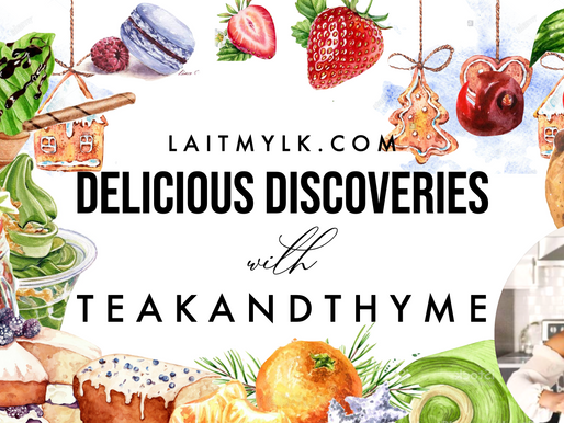 Delicious Discoveries... with Teak&Thyme