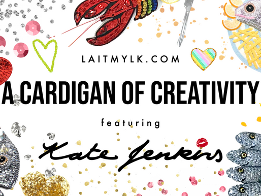 A Cardigan of Creativity: Kate Jenkins
