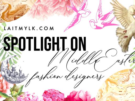 Spotlight on: Middle Eastern Fashion Designers