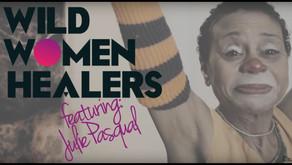 Wild Women Healers: Episode 3—Julie Pasqual/Hospital Clown