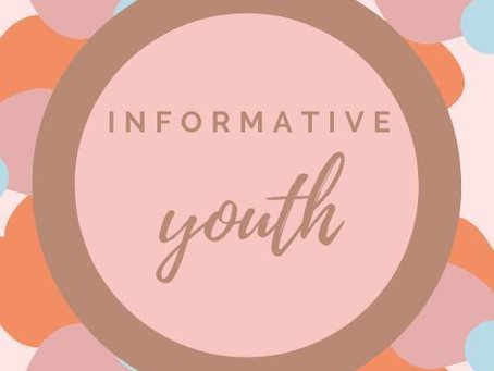 GETTING TO KNOW INFORMATIVE YOUTH
