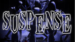 SUSPENSE—Episode 17: Who Goes There?