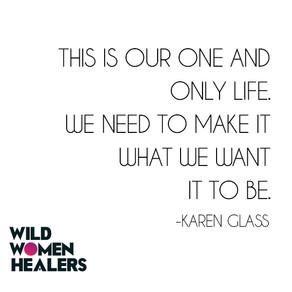 Wild Women Healers: Episode #2—Karen Glass/Flowerhouse Tattoo