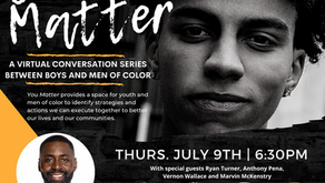 You Matter: A Conversation Series Between Boys and Men of Color - July 9, 2020