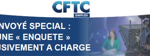 """CFTC Emploi : envoyé spécial, une """"enquête"""" exclusivement à charge"""