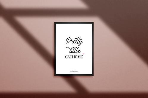 "Poster ""Pretty little Cathome"""