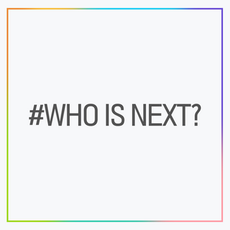 WHO IS NEXT?