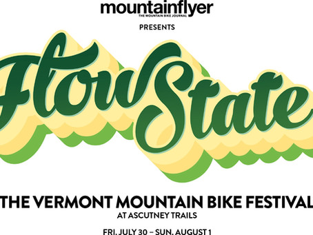 Flow State the Vermont Mountain Bike Festival