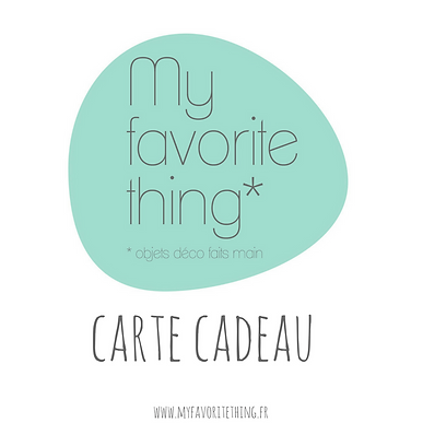 Carte cadeau My favorite thing