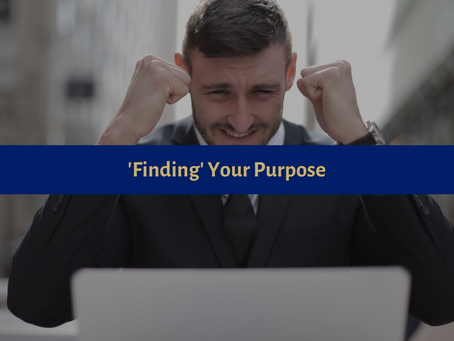'Finding' Your Purpose