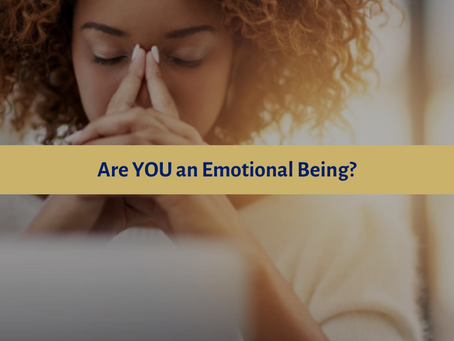 Are YOU an Emotional Being?