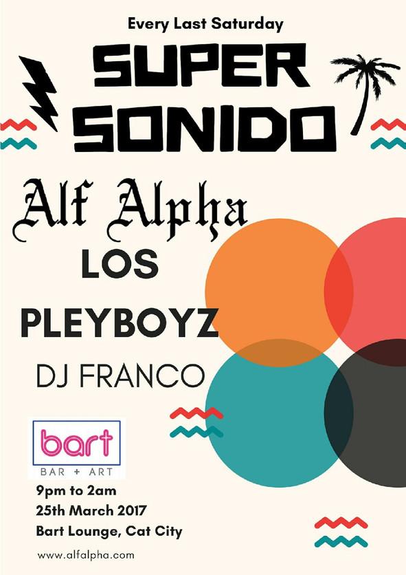 SUPER SONIDO this Saturday, March 25th!  Alf Alpha / Los Pleyboyz / DJ Franco at Bart Lounge!