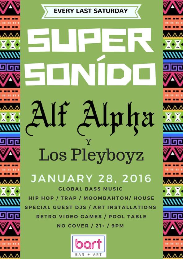 Super Sonído with Alf Alpha y Los Pleyboyz / January 28, 2017