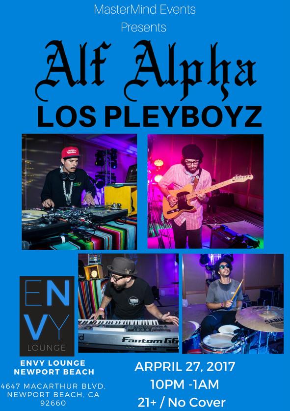 Alf Alpha & Los Pleyboyz at Envy Lounge Newport Beach Thursday April 27th