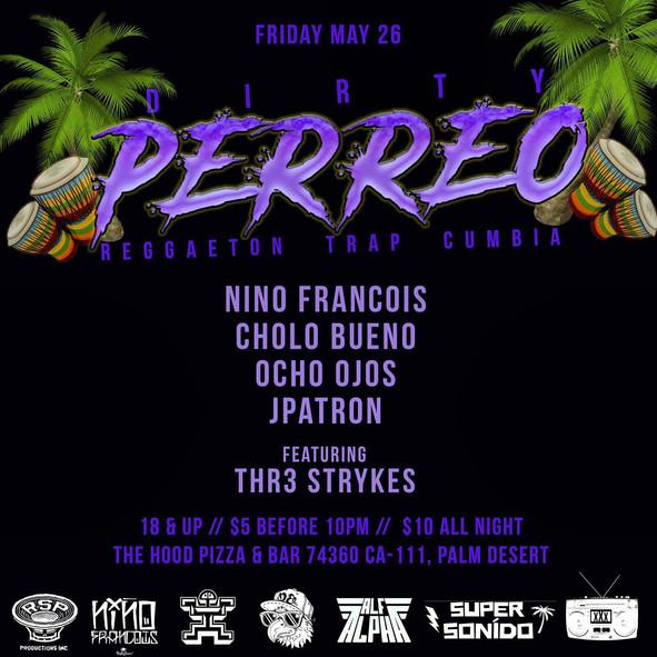 Dirty Perreo . The Hood . May 26