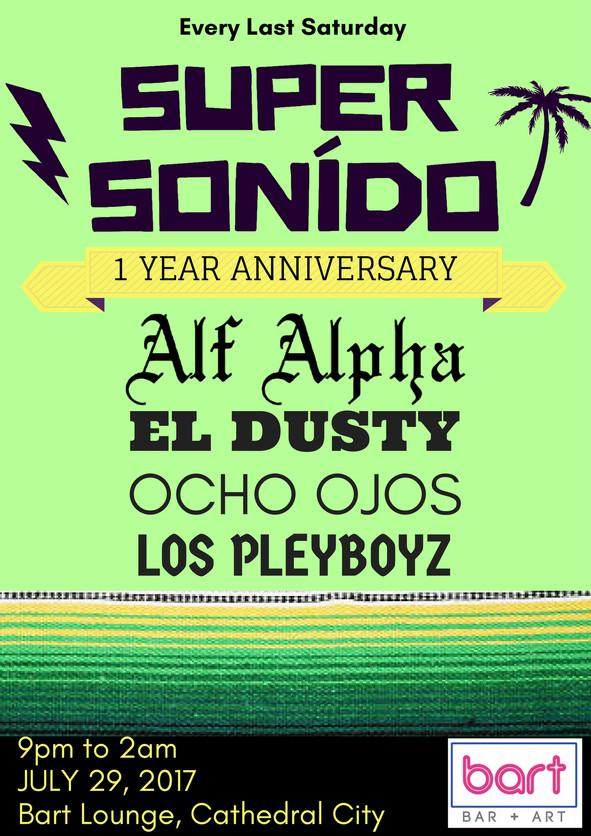 Super Sonido  1 Year Anniversary! Saturday, July 29, 2017