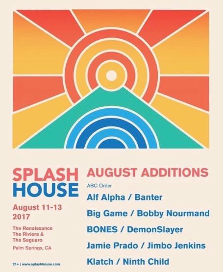 Splashhouse . Sunday August 13 . Riviera Hotel 1pm