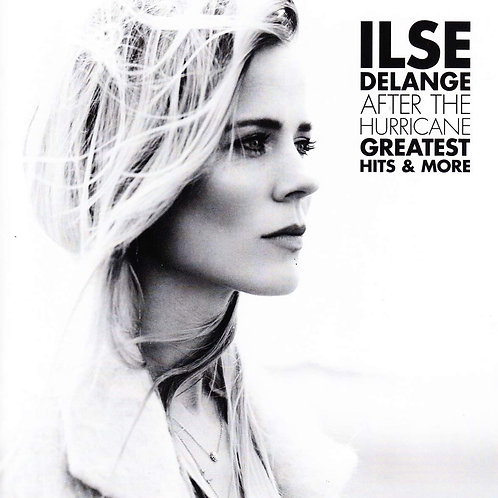 Ilse Delange - After The Hurricane, Greatest Hits & More