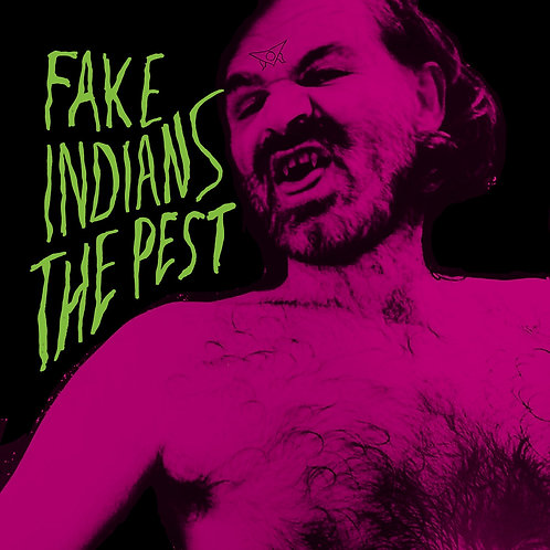 Fake Indians - The Pest