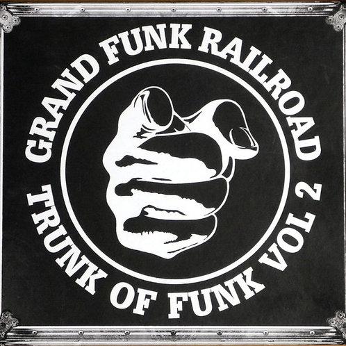 Grand Funk Railroad - Trunk Of Funk Vol. 2