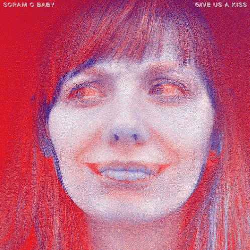 Scram C Baby - Give Us A Kiss