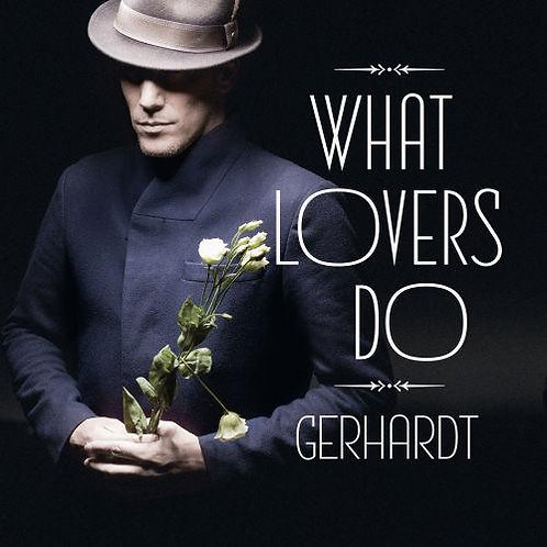 Gerhardt - What Lovers Do