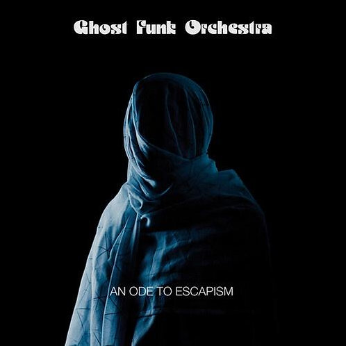 Ghost Funk Orchestra - An Ode to Escape