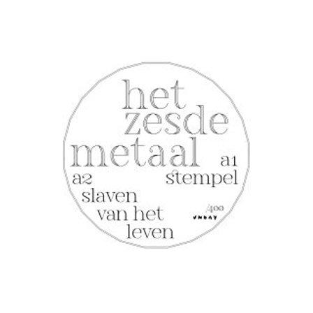 Het Zesde Metaal - Stempel / Slaven Van Het Leven