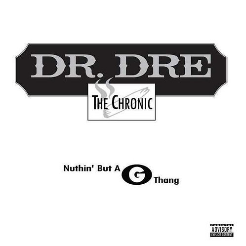 Dr. Dre - The Chronic (Nothing But A G Thang