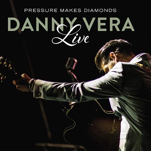 Danny Vera - Live Pressure Makes Diamonds