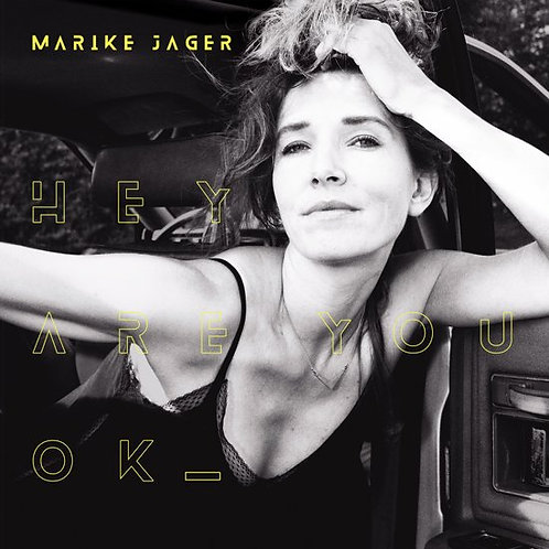 Marike Jager - Hey Are You Ok