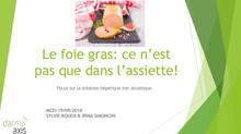 Le foie gras: ce n'est pas que dans l'assiette!