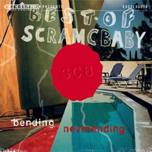 Scram C Baby - Bending/Neverending Best Of