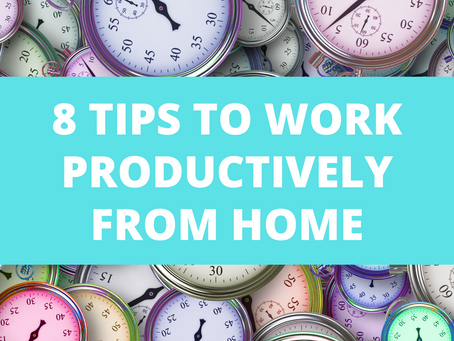 8 Tips to Work Productively At Home