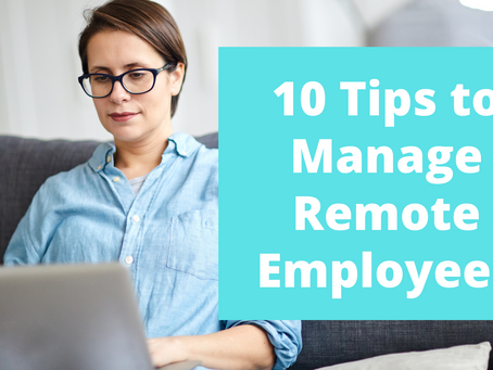 Ten Tips to Manage Remote Employees