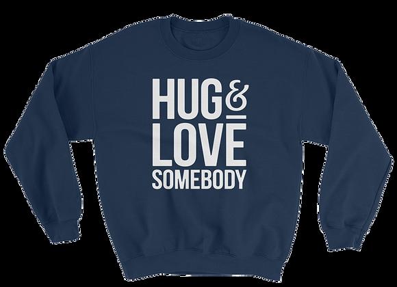 Hug Somebody Love Somebody Sweatshirt