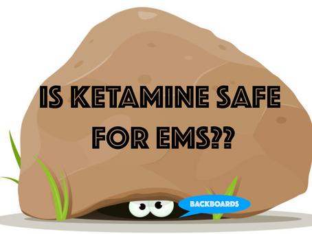 **Breaking News** Is Ketamine Safe For EMS?