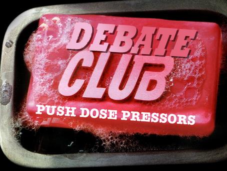 """Podcast 61 - DEBATE CLUB! """"Push Dose Pressors"""""""