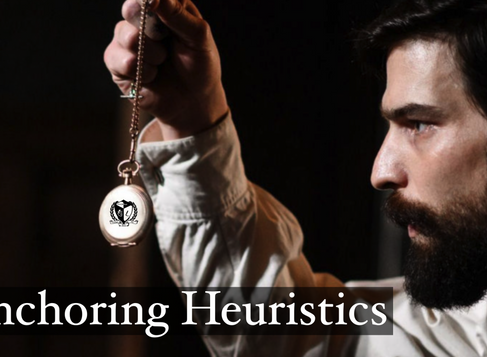 Anchoring Heuristics