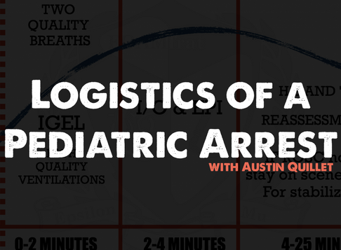 Podcast 105 - Logistics of a pediatric arrest w/ Austin Quillet