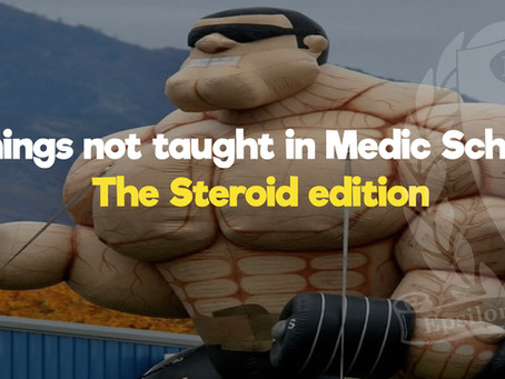Things not taught in Medic School:              The Steroid edition