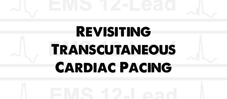 Revisiting Transcutaneous Cardiac Pacing