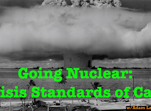 Going Nuclear: Crisis Standards of Care