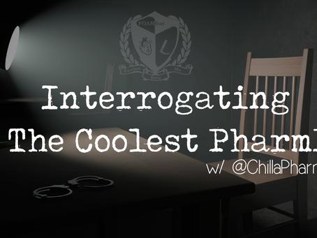 Podcast 81 - Interrogating The Coolest PharmD w/ @ChillaPharmD
