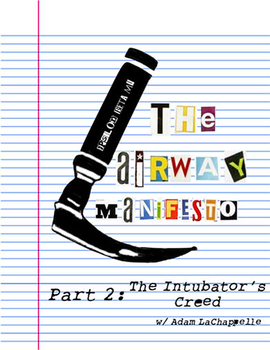 The Airway Manifesto - Part 2: Intubator's Creed