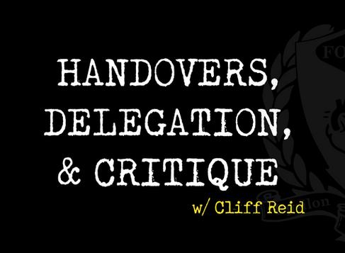 Podcast 82 - Handovers, Delegation, and Critique w/ Cliff Reid
