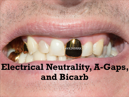 Podcast 62 - Electrical Neutrality, A-Gaps, and Bicarb
