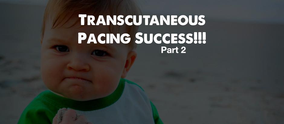 Transcutaneous Pacing Success!!! (Part 2)